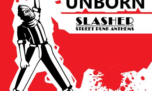 """THE UNBORN """"Slasher"""": lo street punk si tinge di rosso e diventa horror!"""